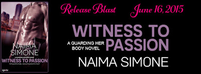 Release Blast: Witness To Passion by Naima Simone