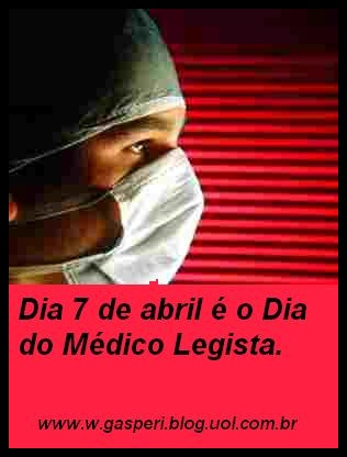 07 DE ABRIL DIA DO MÉDICO LEGISTA
