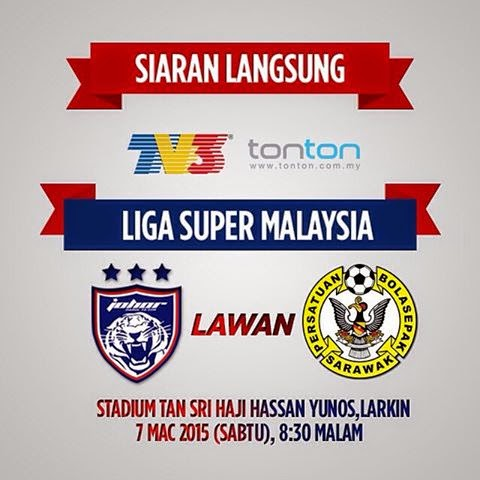 Live streaming JDT Vs Sarawak 7 Mac 2015