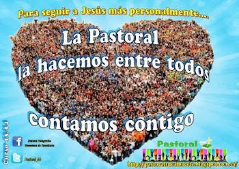 La Pastoral la hacemos entre todos...
