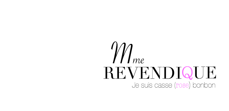 Madame REVENDIQUE