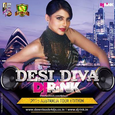 DESI DIVA – DJ RINK (2015 AUSTRALIA TOUR EDITION)