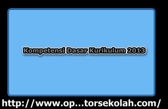 kompetensi dasar kurikulum 2013 sd