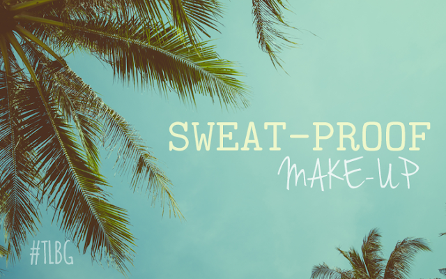 Sweat-Proof Make-up