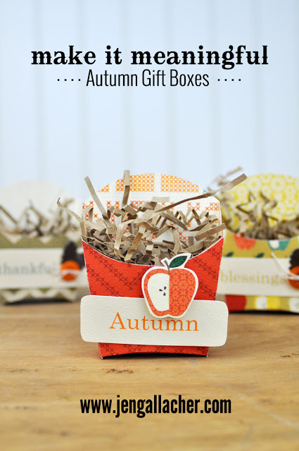Autumn Gift Boxes by Jen Gallacher http://jengallacher.blogspot.com/2015/07/making-it-meaningful-autumn-gift-boxes.html. #fallpapercrafting