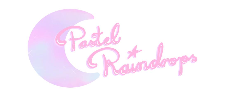 Pastel Raindrops ♪