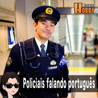 Pocket Hobby - www.pockethobby.com - Hobby News - Japão Policiais falando português !