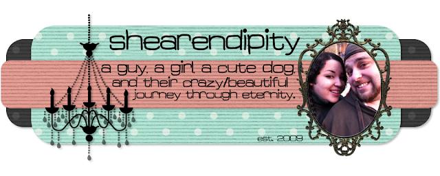 Shearendipity