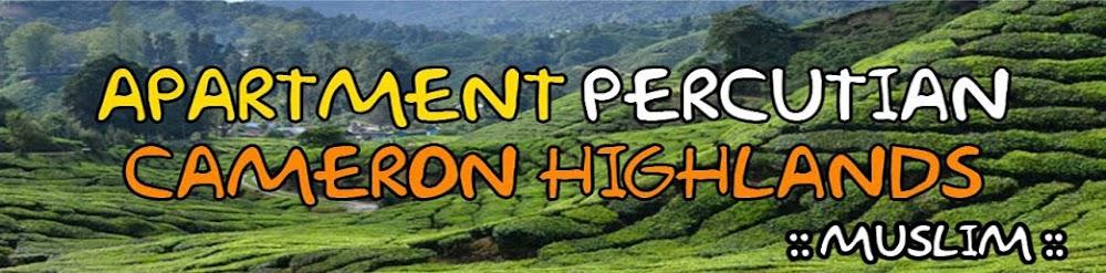 APARTMENT PERCUTIAN DI CAMERON HIGHLANDS