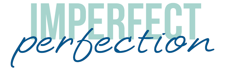 Imperfect Perfection