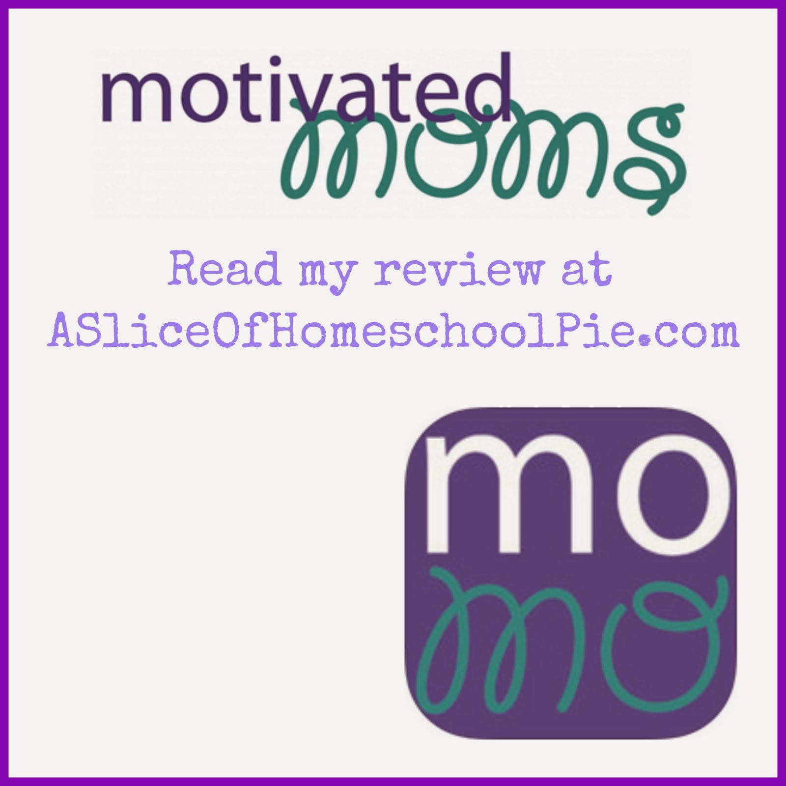 Motivated Moms Review by ASliceOfHomeschoolPie.com