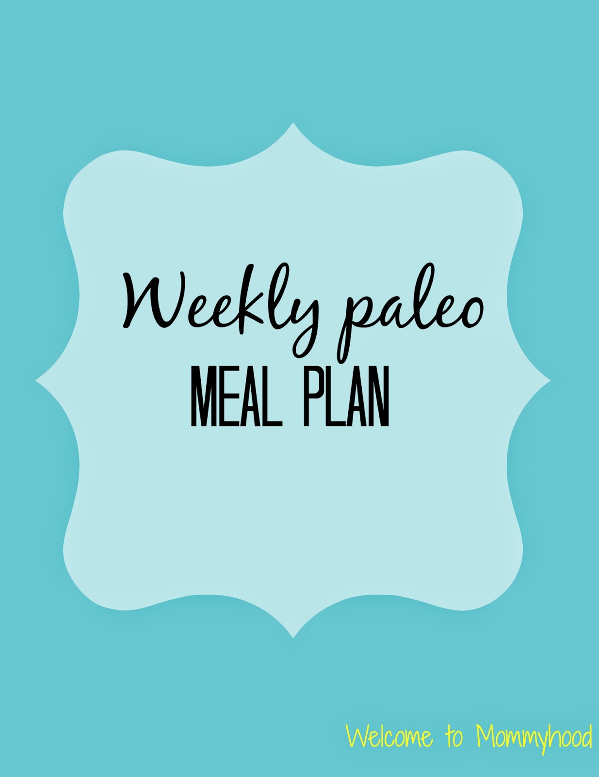 Paleo Meal Plan by Welcome to Mommyhood