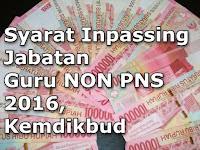 Syarat (Inpassing) Jabatan Guru NON PNS 2016 , Kemdikbud