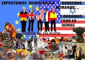 """""""Exportamos democracia y robamos todo lo demás"""""""