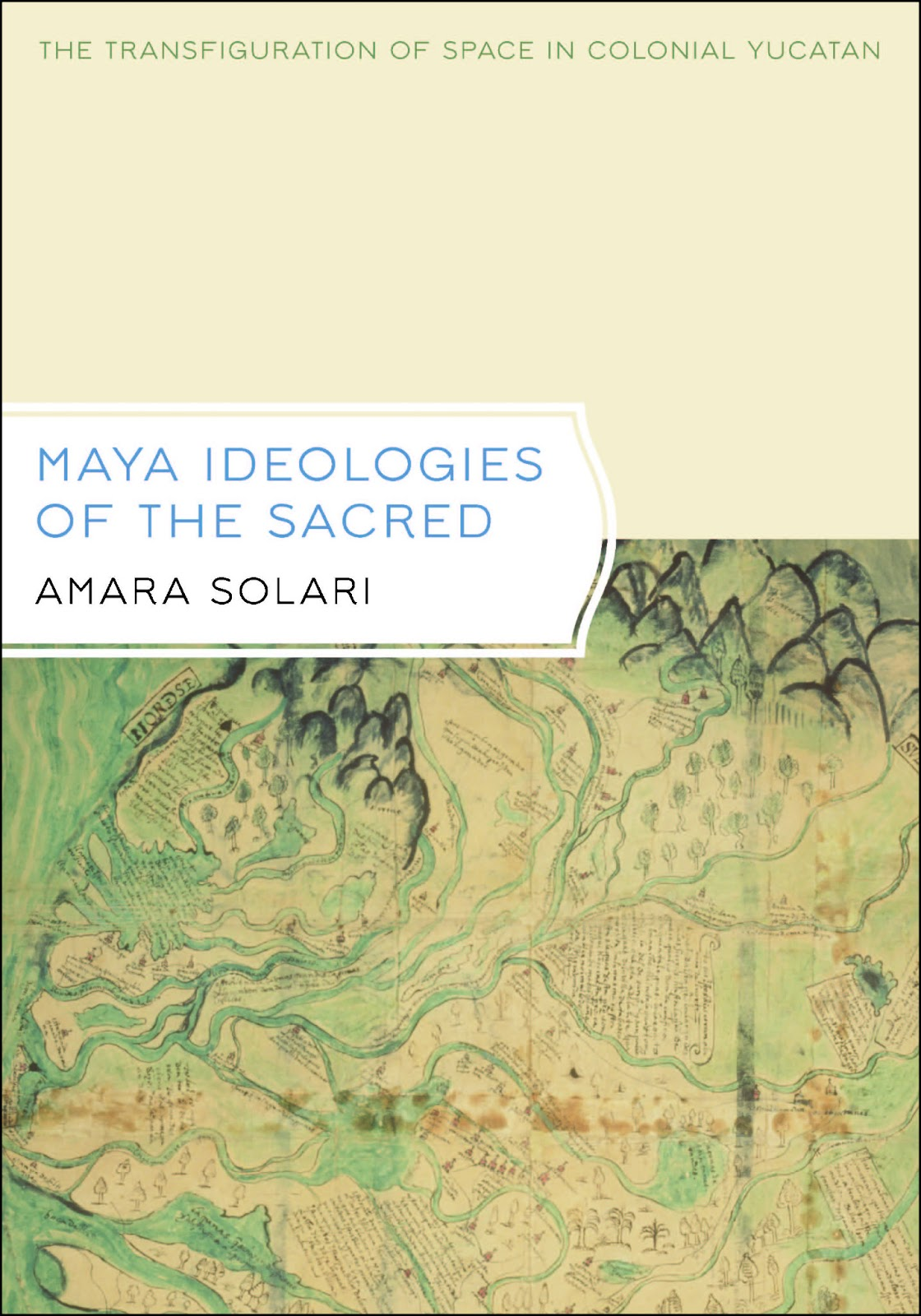 Maya Ideologies of the Sacred
