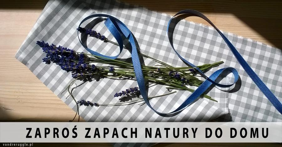 Zaproś zapach natury do domu - DIY woreczki z lawendą