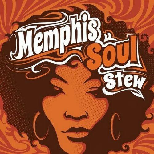 Memphis Soul Stew - 2013 (2013)