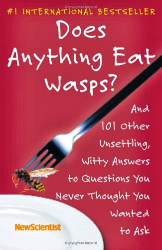 Does Anything Eat Wasps, New Scientist, physics book, chemistry book, trivia book, random facts book, knowledge, science book, Amazon book, question and answer book