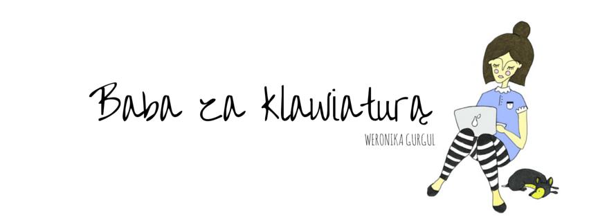 Baba za klawiaturą - lekki blog lifestyle'owy dla kobiet.