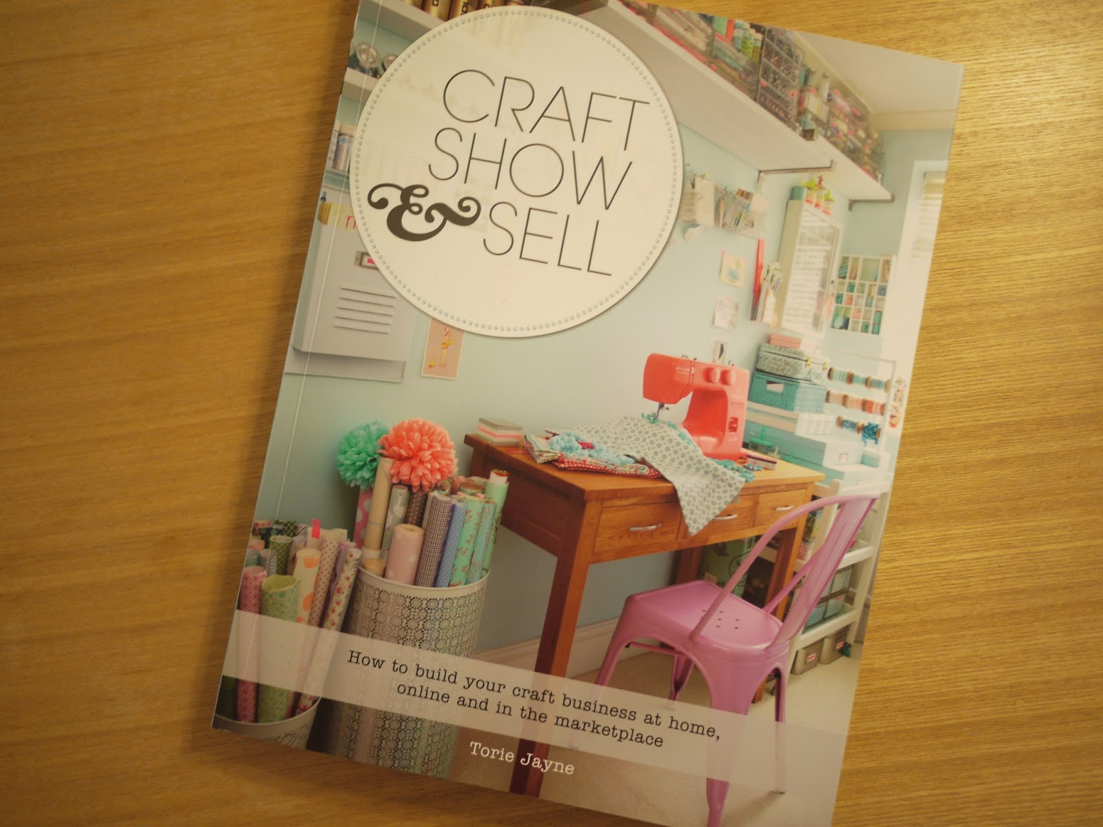 A picture of Torie Jayne's book Craft, show and sell