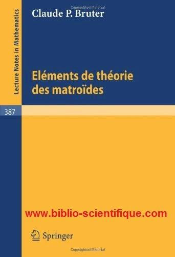 ( Livre : Elements de Theorie des Matroides ( Lecture Notes in Mathematics - French Edition