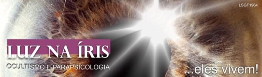 Luz na Íris, abra os olhos!