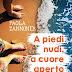 """Oggi in libreria: """"A piedi nudi, a cuore aperto"""" di Paola Zannoner"""