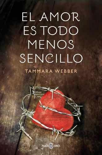 Próximamente en español: El amor es todo menos sencillo (Tammara Webber)