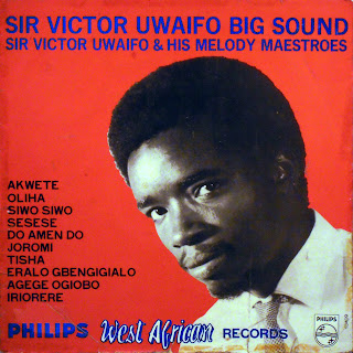 Sir Victor Uwaifo & his Melody maestroes -Big Sound, Philips 1969