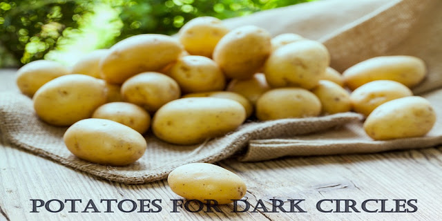 Potatoes for Dark Circles