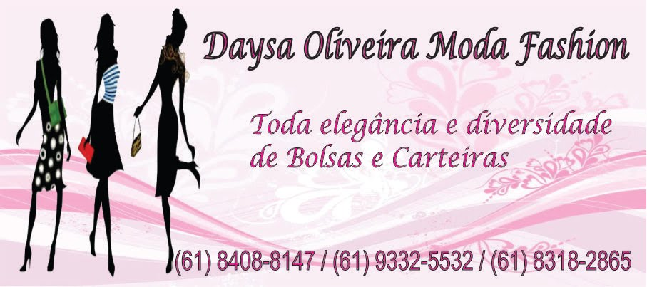 Daysa Oliveira Moda Fashion