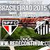 BRASILEIRÃO - SÃO PAULO x SANTOS - 22hs - 03/06/15