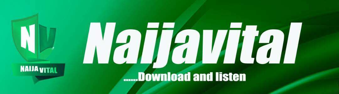 Naijavital | Nigeria's No.1 Music and Entertainment Hub...