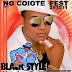 BLACK STYLE NO (COIOTE FEST ) MATA DE SÃO JOÃO-BA [25/12/11]