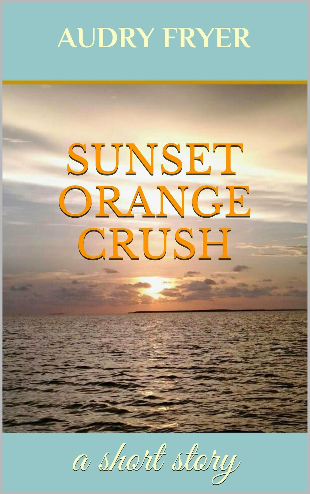 Sunset Orange Crush, a short story