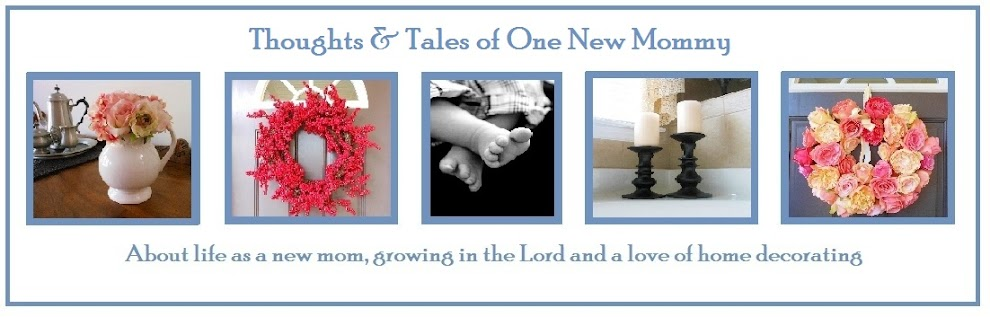 Thoughts & Tales of One New Mommy