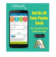 LafaLafa App : Get Rs. 10 PayTm Cash on Downloading App : Buytoearn