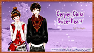 Cerpen Cinta Sweety Heart Part~07