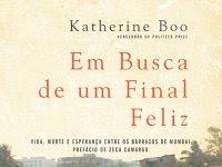 Resenha - Em Busca de um Final Feliz - Katherine Boo