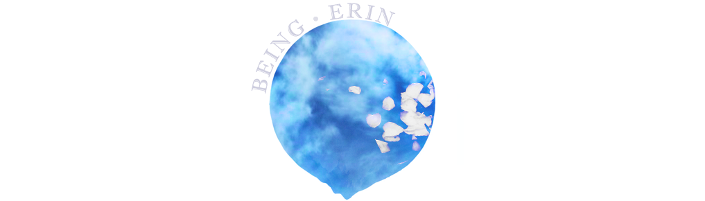 Being Erin | Photography. Lifestyle. Spirituality. Memory Keeping.