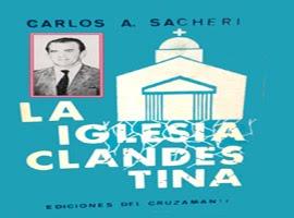 LA IGLESIA CLANDESTINA-CARLOS SACHERI