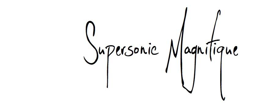 Supersonic Magnifique