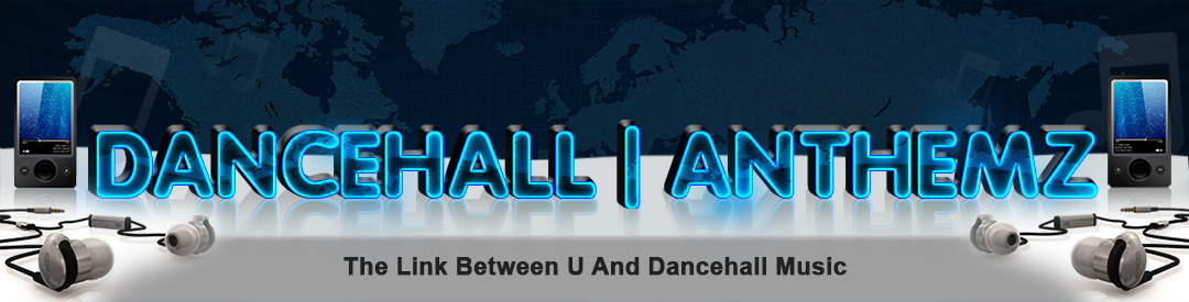 DANCEHALL | ANTHEMZ