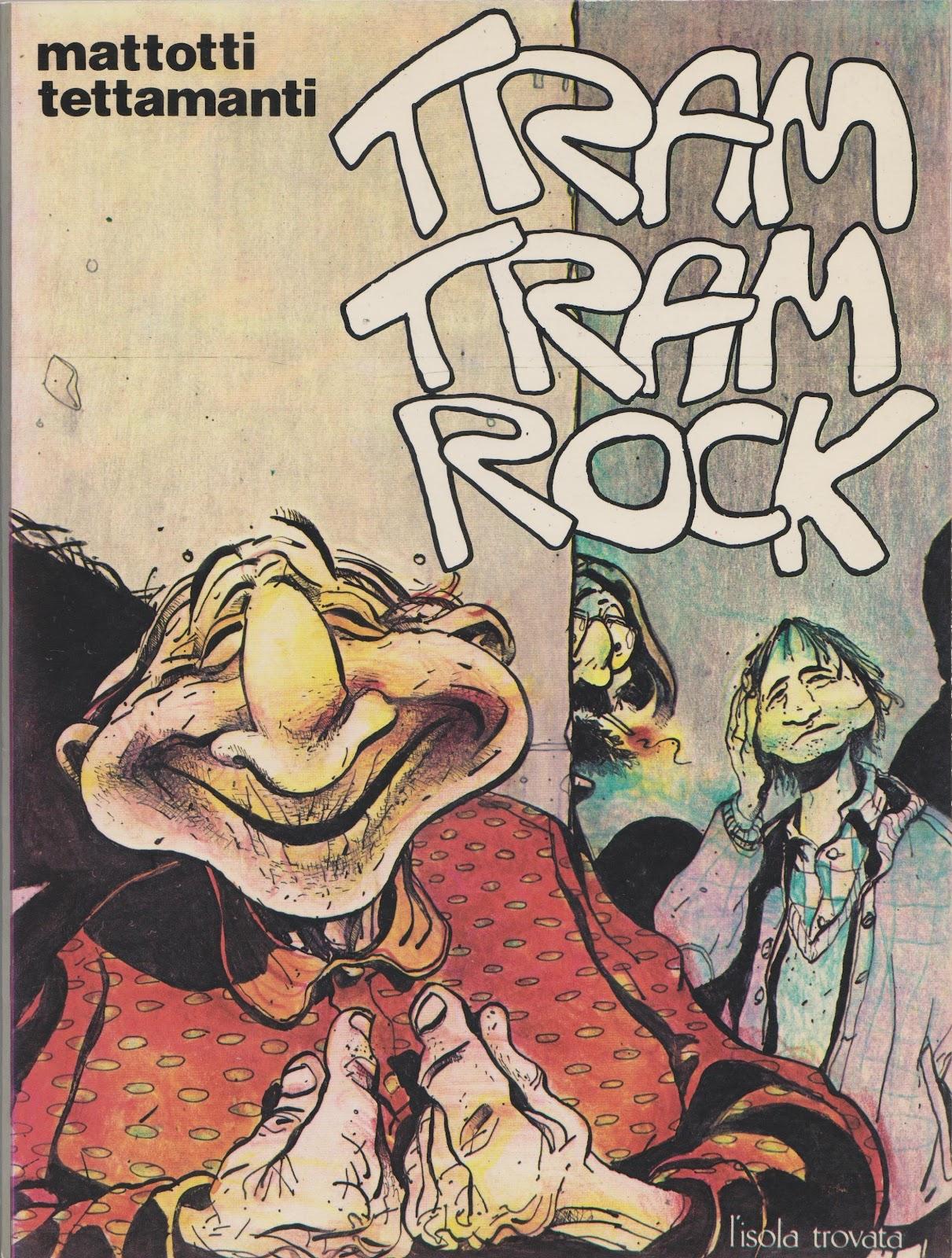 Terza opera di Lorenzo Mattotti Tram Tram Rock venne disegnato nel 1978 contemporaneamente al pi¹ noto Huckleberry Finn Gli episodi scritti assieme ad