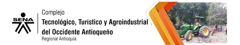 Complejo Tecnológico, Turístico y Agroindustrial del  Occidente Antioqueño