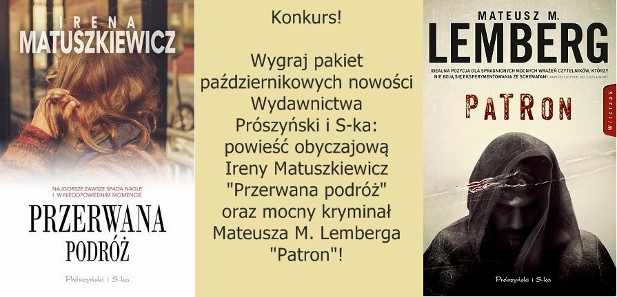 http://przeglad-czytelniczy.blogspot.com/2014/10/wygraj-pakiet-pazdziernikowych-nowosci.html