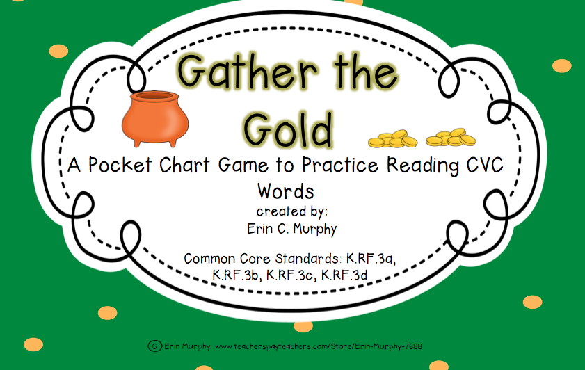 http://www.teacherspayteachers.com/Product/Gather-the-Gold-CVC-Pocket-Chart-Game-1155567