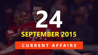 Current Affairs 24 September 2015