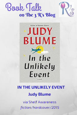 book discussion IN THE UNLIKELY EVENT Judy Blume fiction 3Rs Blog