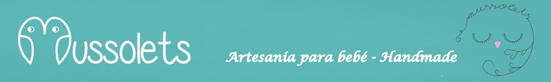 Mussolets Artesanía para bebes - Handmade
